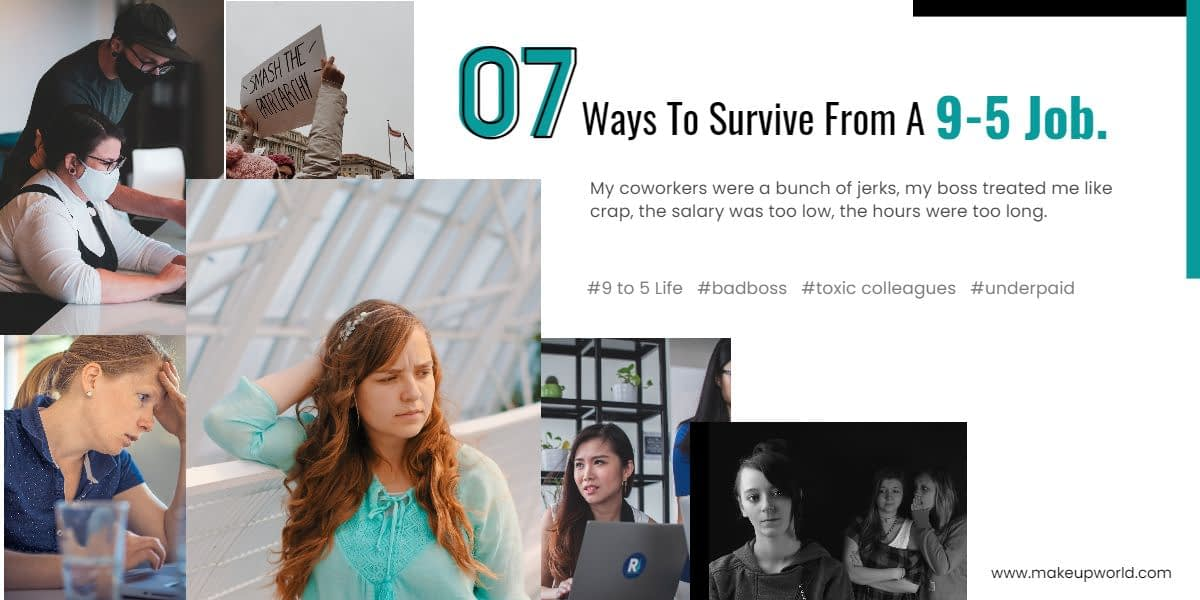 7 Ways To Survive A 9-5 Job And Come Out Alive (And Thriving)